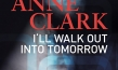 """Anne Clark - I'll Walk Out Into Tomorrow"", Quelle: Neue Visionen Filmverleih, DIF"
